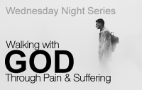 Walking With God Through Pain and Suffering Wednesday